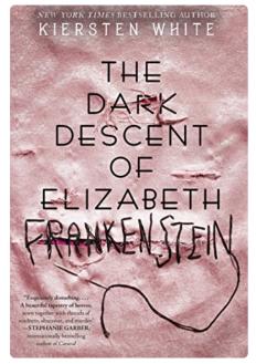 The Dark Descent of Elizabeth Frankenstein (YA FIC)